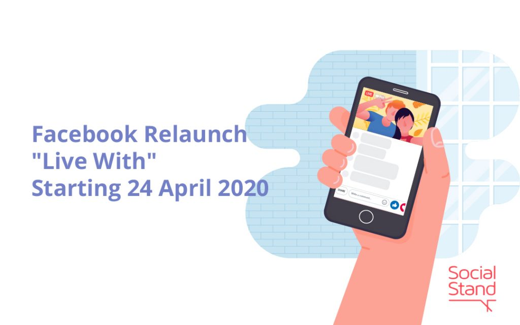 """Facebook Relaunches """"Live With"""" Starting 24 April 2020"""