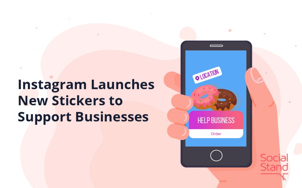 Instagram Launches New Stickers to Support Businesses