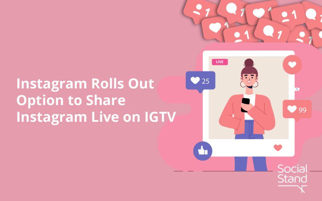 Instagram Rolls Out Option to Share Instagram Live on IGTV