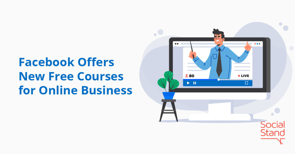 Facebook Offers New Free Courses for Online Business