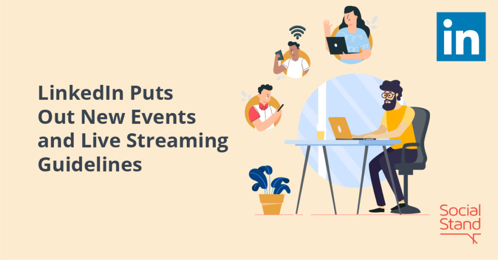 LinkedIn Puts Out New Events and Live Streaming Guidelines