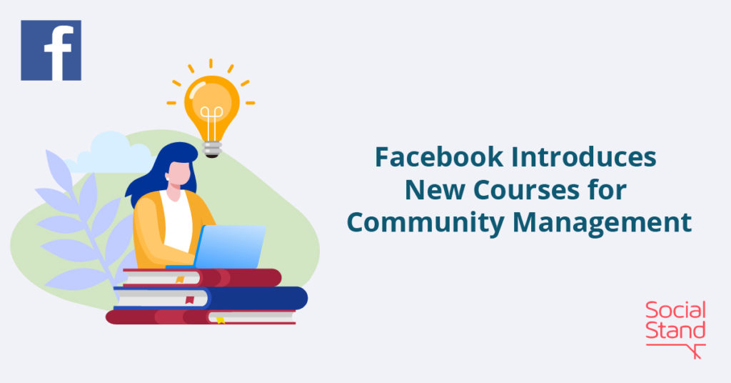 Facebook Introduces New Courses for Community Management