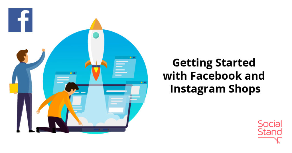 Getting Started with Facebook and Instagram Shops
