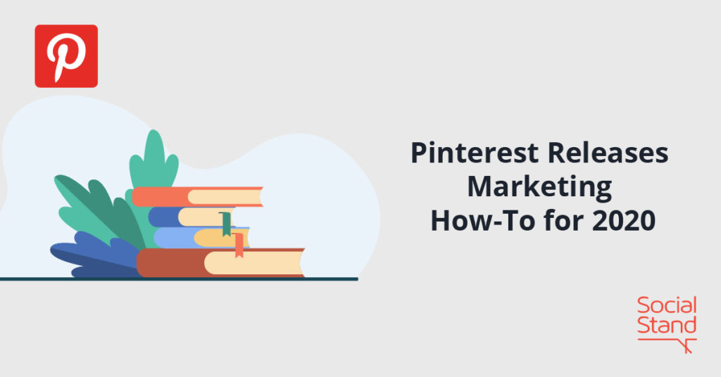 Pinterest Releases Marketing How-To for 2020