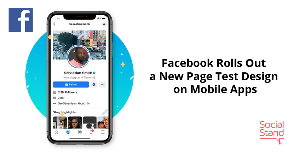Facebook Rolls Out a New Page Test Design on Mobile Apps