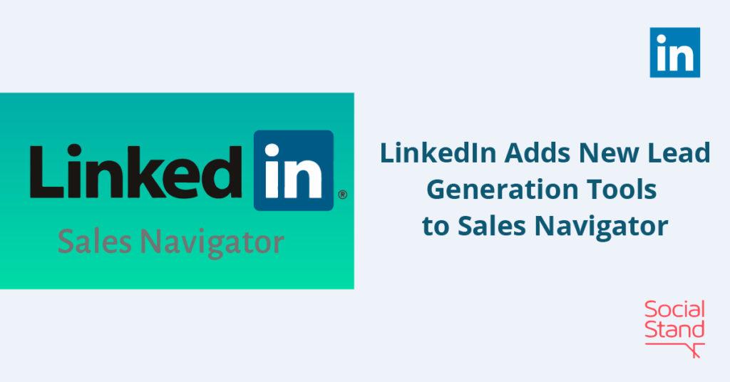 LinkedIn Adds New Lead Generation Tools to Sales Navigator