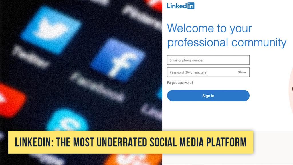 LinkedIn: The Most Underrated Social Media Platform