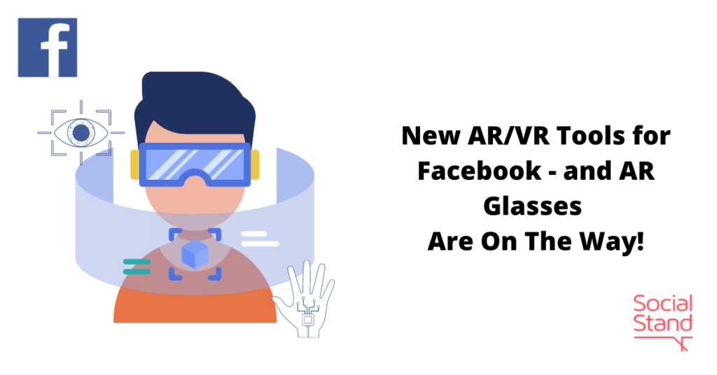 New AR/VR Tools Are Up for Facebook - And AR Glasses Are on the Way!