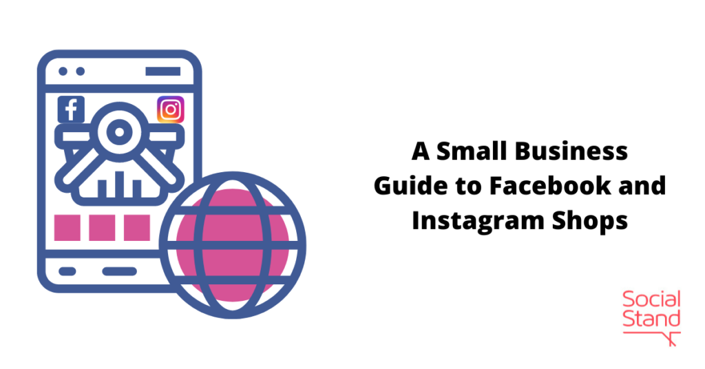 A Small Business Guide to Facebook and Instagram Shops