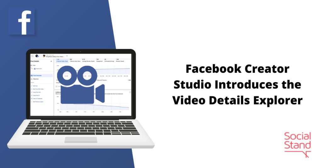 Facebook Creator Studio Introduces the Video Details Explorer