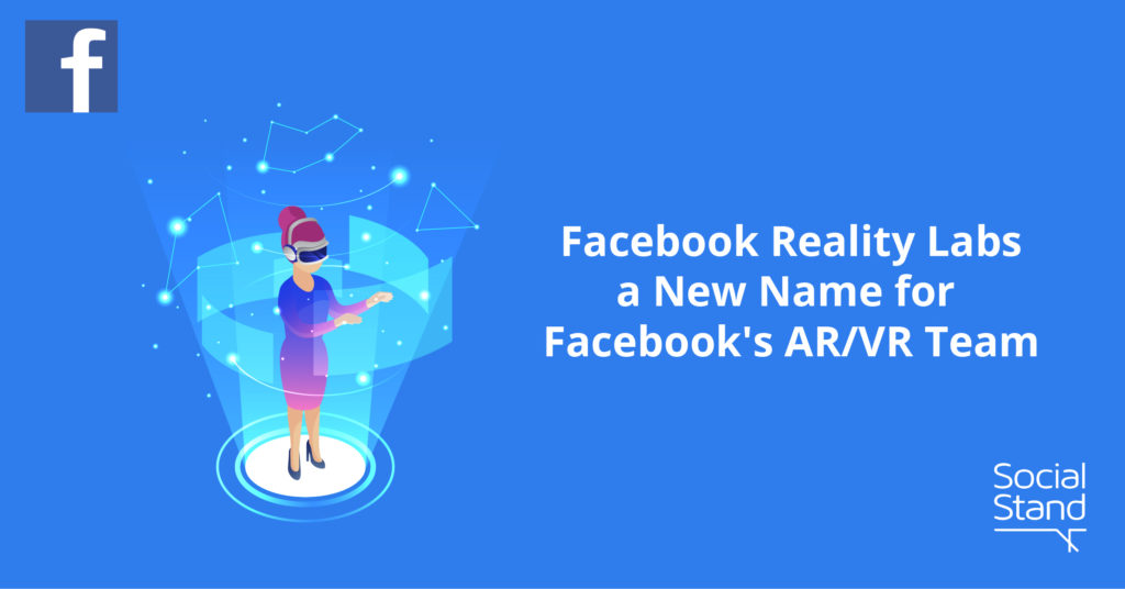 Facebook Reality Labs - a New Name for Facebook's AR/VR Team