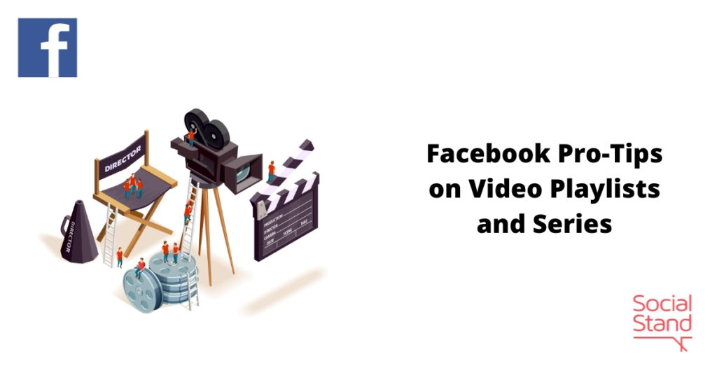 Facebook Pro-Tips on Video Playlists and Series
