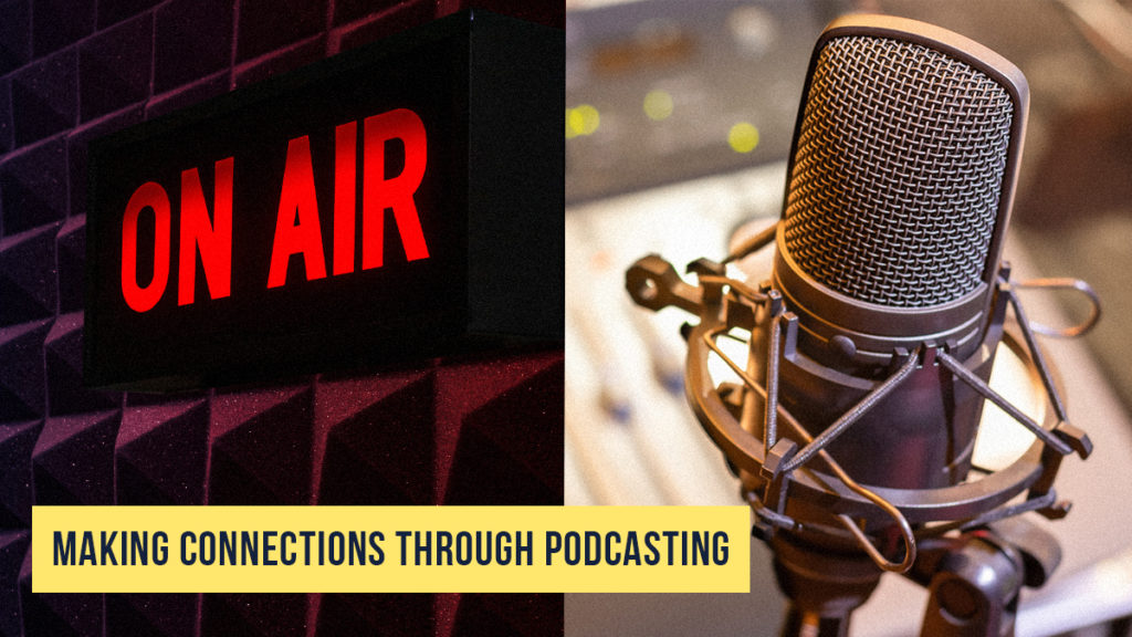 Making Connections Through Podcasting