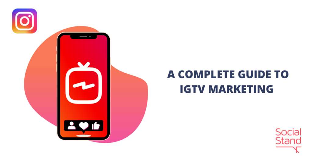 A Complete Guide to IGTV Marketing