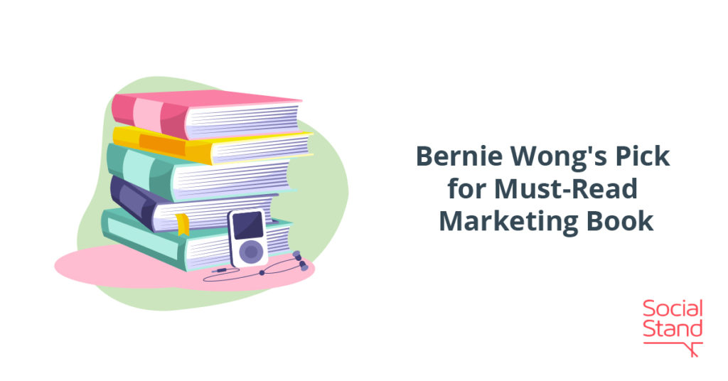 Bernie Wong's Pick for Must-Read Marketing Book