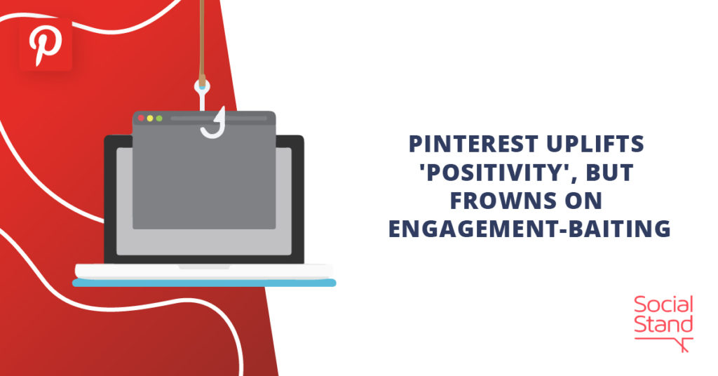 """Pinterest Uplifts """"Positivity"""" But Frowns on Engagement-Baiting"""