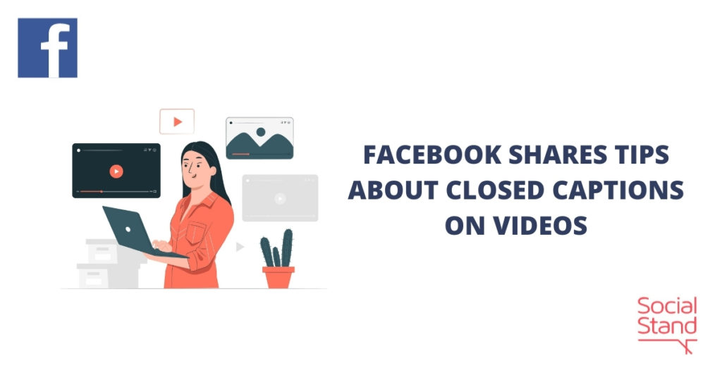Facebook Shares Tips About Closed Captions on Videos