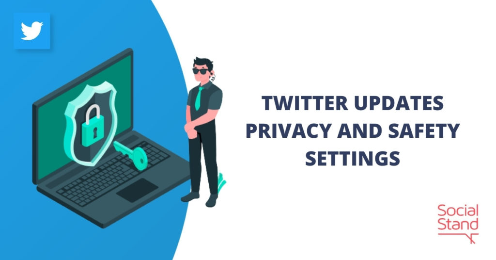 Twitter Updates Privacy and Safety Settings