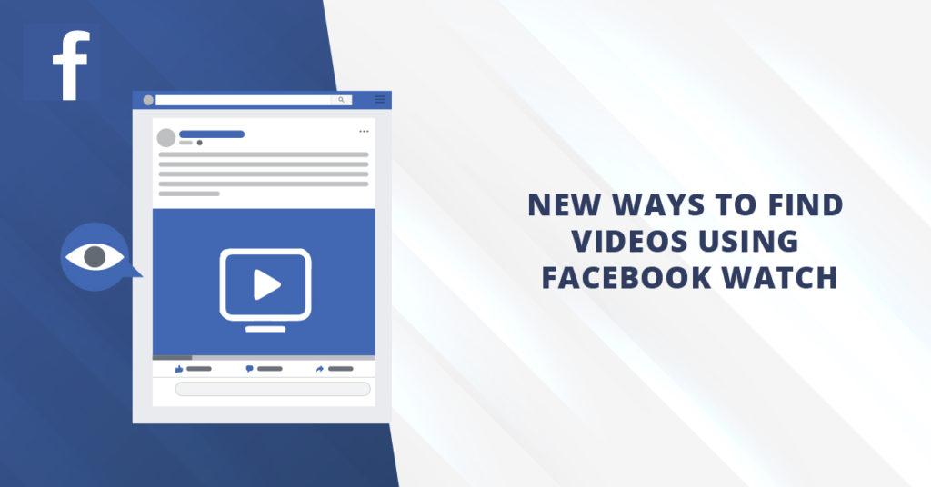 New Ways to Find Videos Using Facebook Watch