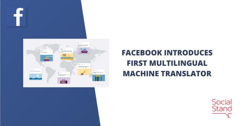 Facebook Introduces First Multilingual Machine Translator