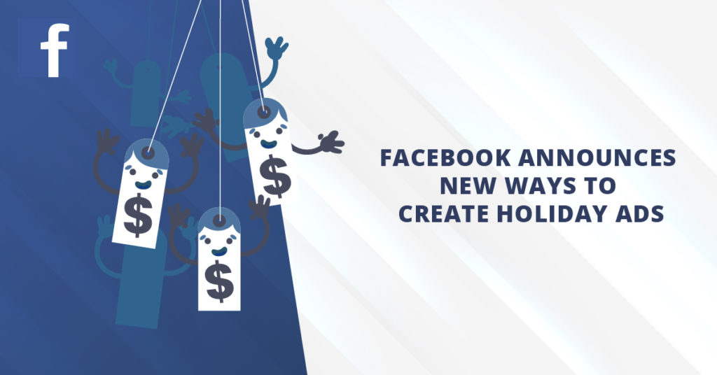Facebook Announces New Ways to Create Holiday Ads