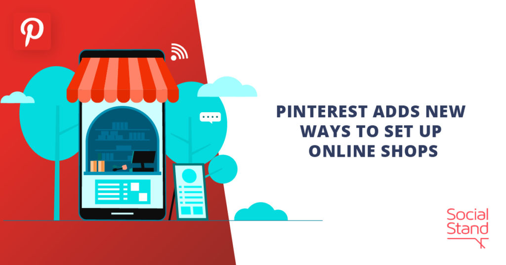 Pinterest Adds New Ways to Set up Online Shops