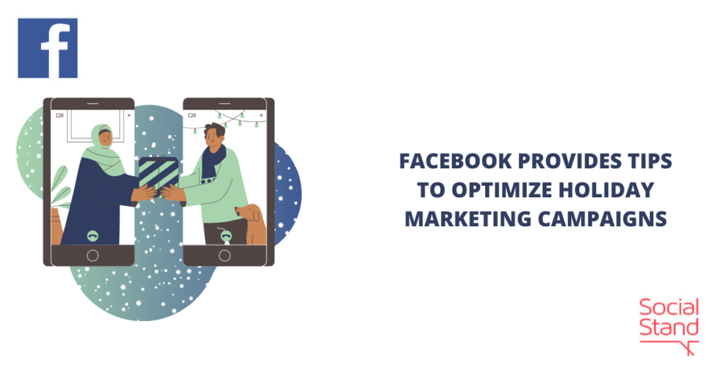 Facebook Provides Tips to Optimize Holiday Marketing Campaigns