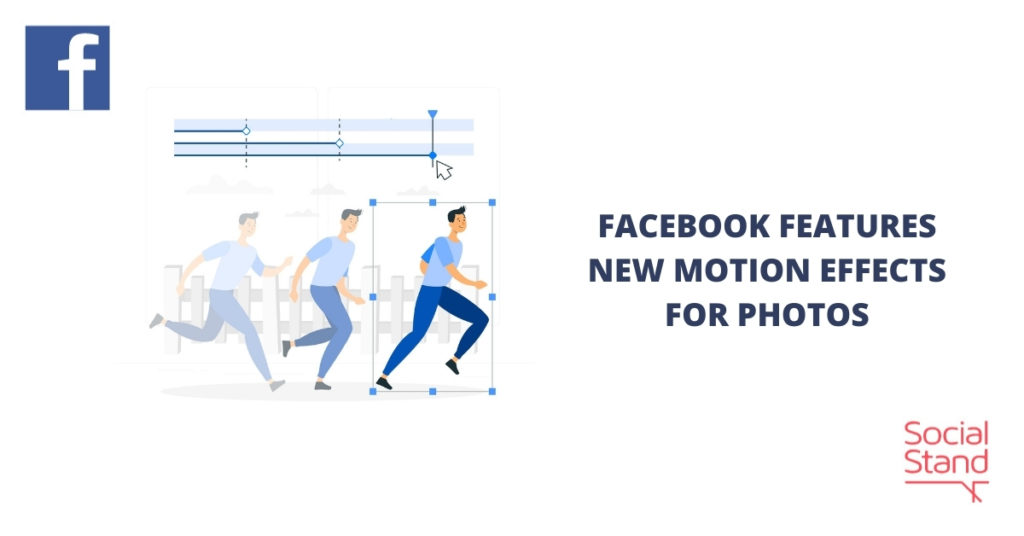 Facebook Features New Motion Effects for Photos