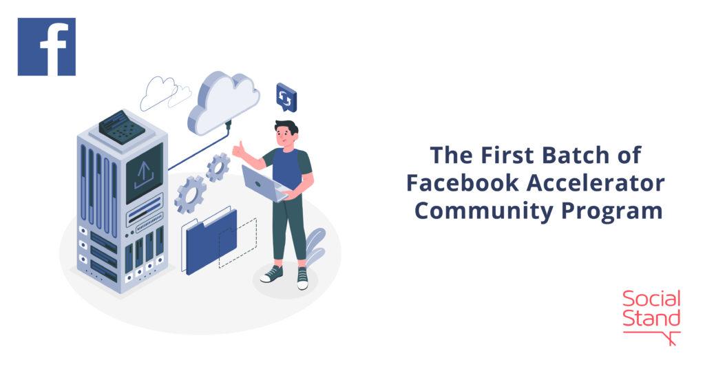 The First Batch of Facebook Accelerator: Community Program
