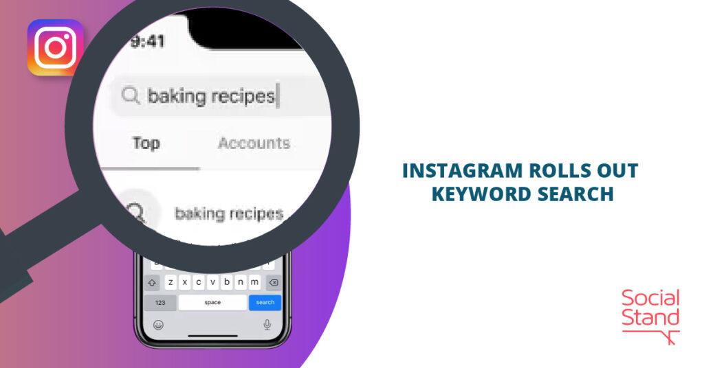 Instagram Rolls Out Keyword Search