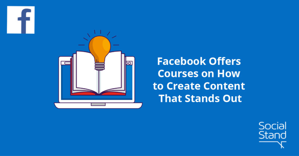 Facebook Offers Courses on How to Create Content That Stands Out