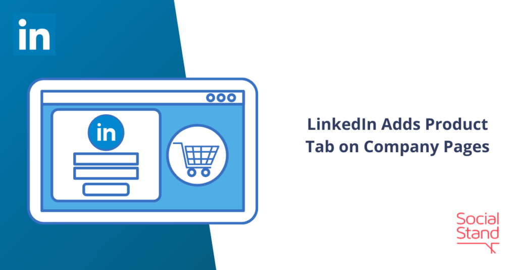 LinkedIn Adds Product Tab on Company Pages