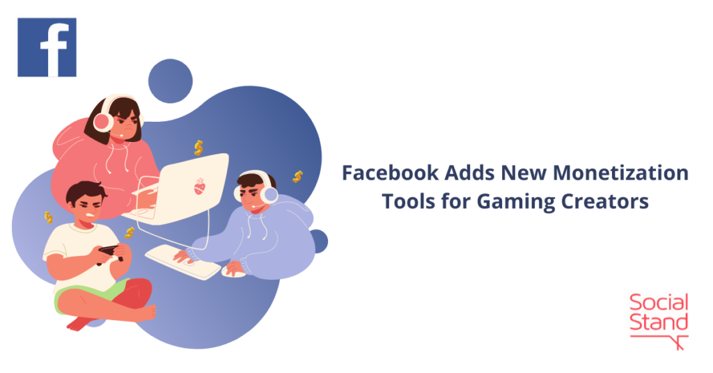Facebook Adds New Monetization Tools for Gaming Creators