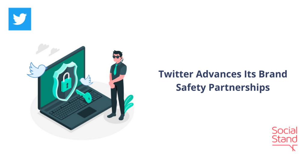 Twitter Advances Its Brand Safety Partnerships