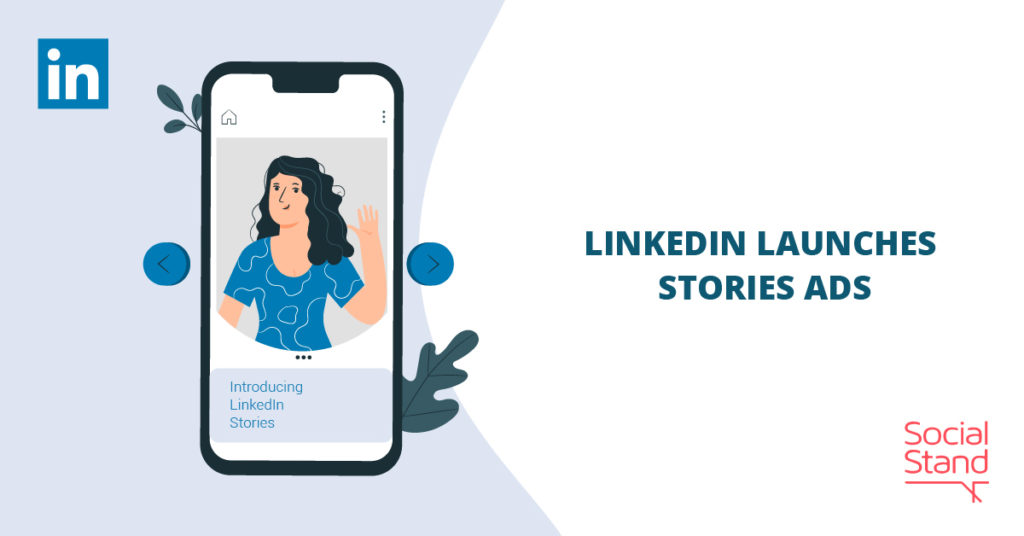 LinkedIn Launches Stories Ads