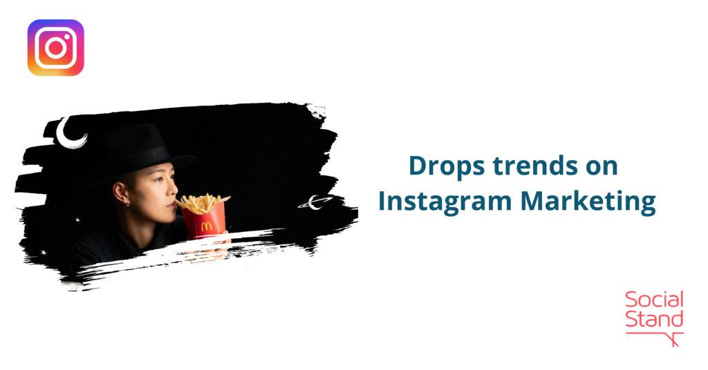 Drops Trends on Instagram Marketing