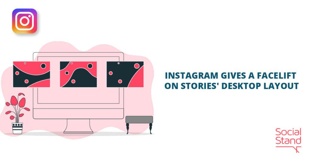 Instagram Gives a Facelift on Stories' Desktop Layout