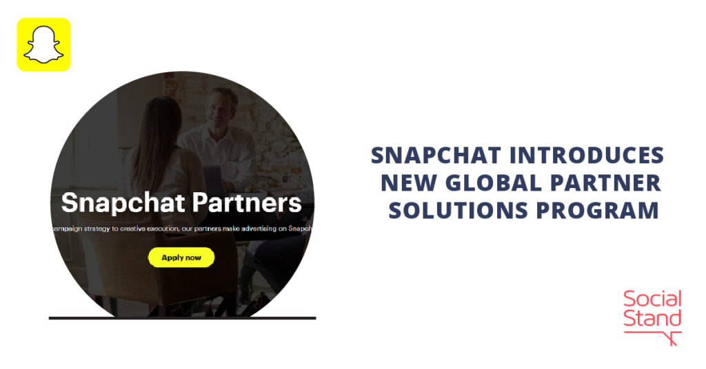 Snapchat Introduces New Global Partner Solutions Program