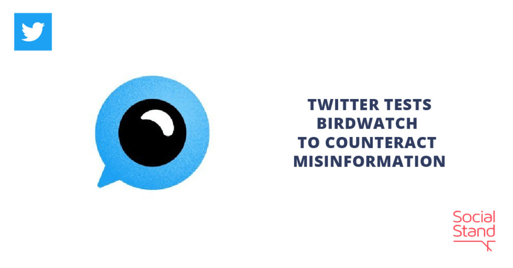 Twitter Tests Birdwatch to Counteract Misinformation