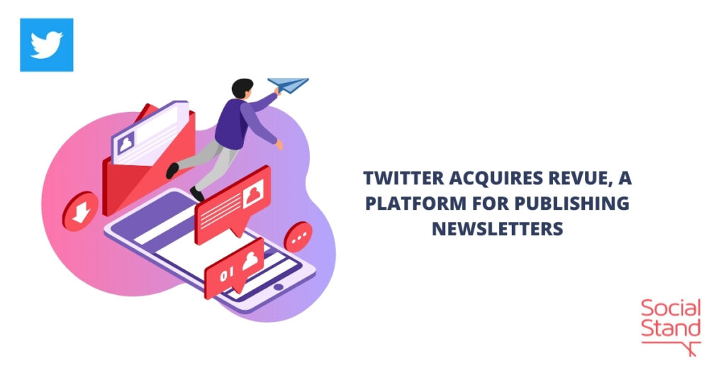 Twitter Acquires Revue, a Platform for Publishing Newsletters