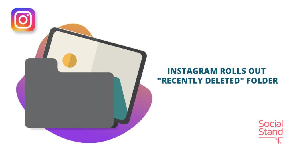 "Instagram Rolls Out ""Recently Deleted"" Folder"