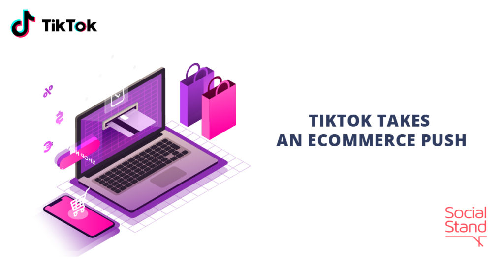 TikTok Takes an eCommerce Push
