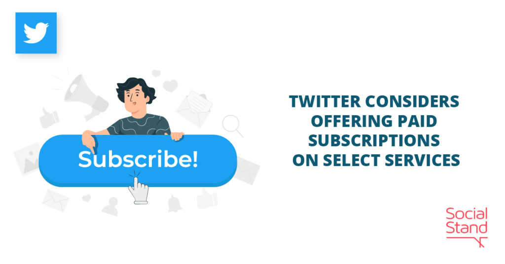Twitter Considers Offering Paid Subscriptions on Select Services