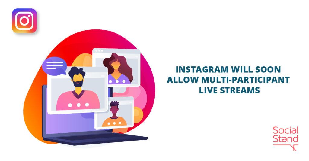 Instagram Will Soon Allow Multi-Participant Live Streams