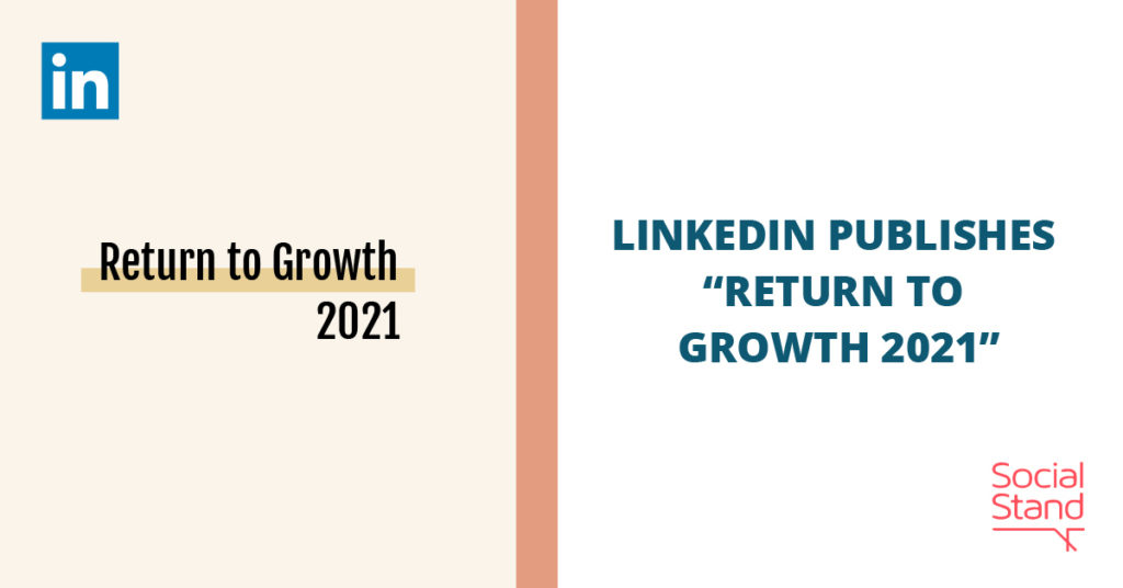 """LinkedIn Publishes """"Return to Growth 2021"""""""