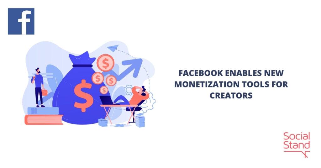 Facebook Enables New Monetization Tools for Creators
