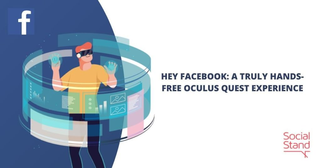 Hey Facebook: A Truly Hands-Free Oculus Quest Experience