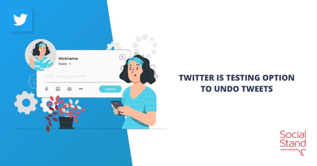 Twitter Is Testing Option to Undo Tweets
