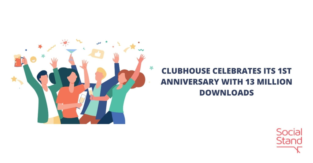 Clubhouse Celebrates Its 1st Anniversary With 13 Million Downloads