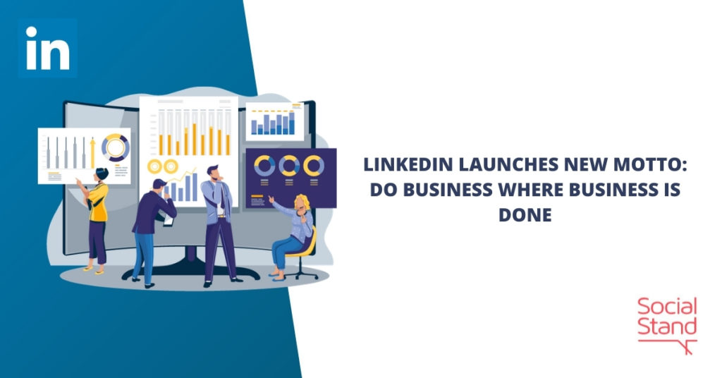 LinkedIn Launches New Motto: Do Business Where Business Is Done